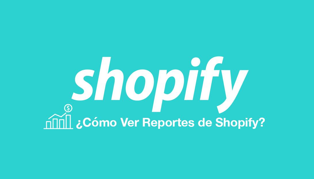 reportes shopify