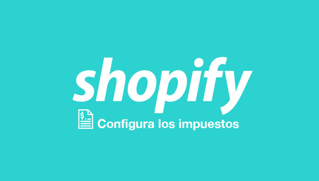 Impuestos Shopify