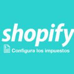 Impuestos Shopify